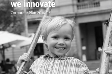 Cover of the 2016-17 Corporate Plan shows a young boy on a swing; and included the text 'We imagine, we collaborate, we innovate, Corporate Plan 2016-17'.
